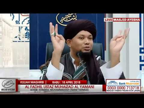 (18/4/18) Syamail Muhammadiyah cara nabi memakai cincin : Al Fadhil Ustaz Muhaizad bin Muhammad