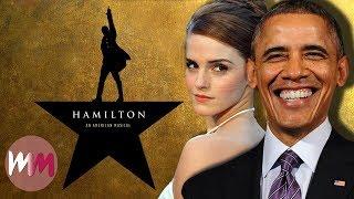 Top 10 Celebrities Who LOVE Hamilton