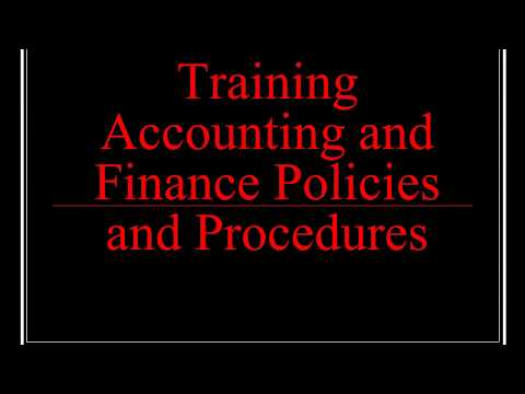 Training Accounting and Finance Policies and Procedures