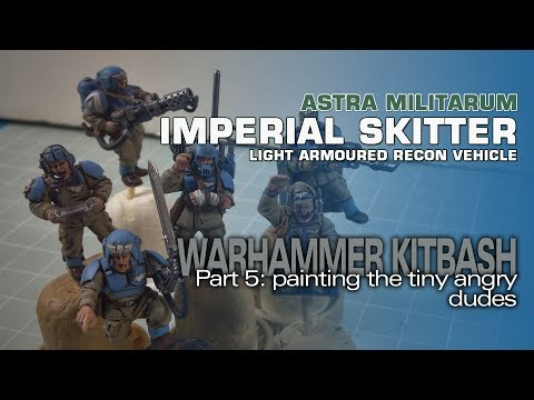 Warhammer 40K Imperial Skitter (AML-90 Kitbash) 5: Painting Tiny Angry Dudes