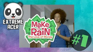 Make It Rain: WOAH THERE - PART 1 - Extreme Acer
