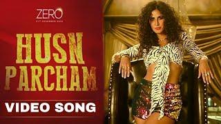 Zero Husn Parcham Video Song | Zero Songs | ShahRukh Khan, Katrina Kaif, Anushka Sharma
