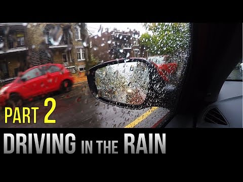 How to Drive In the Rain - Part 2