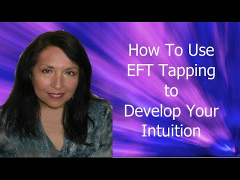 How to Use EFT Tapping to Increase Your Intuition Tutorial