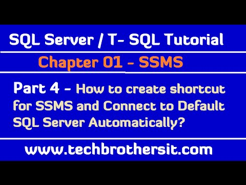 How to create shortcut for SSMS and Connect to Default SQL Server Automatically - SQL Part 4