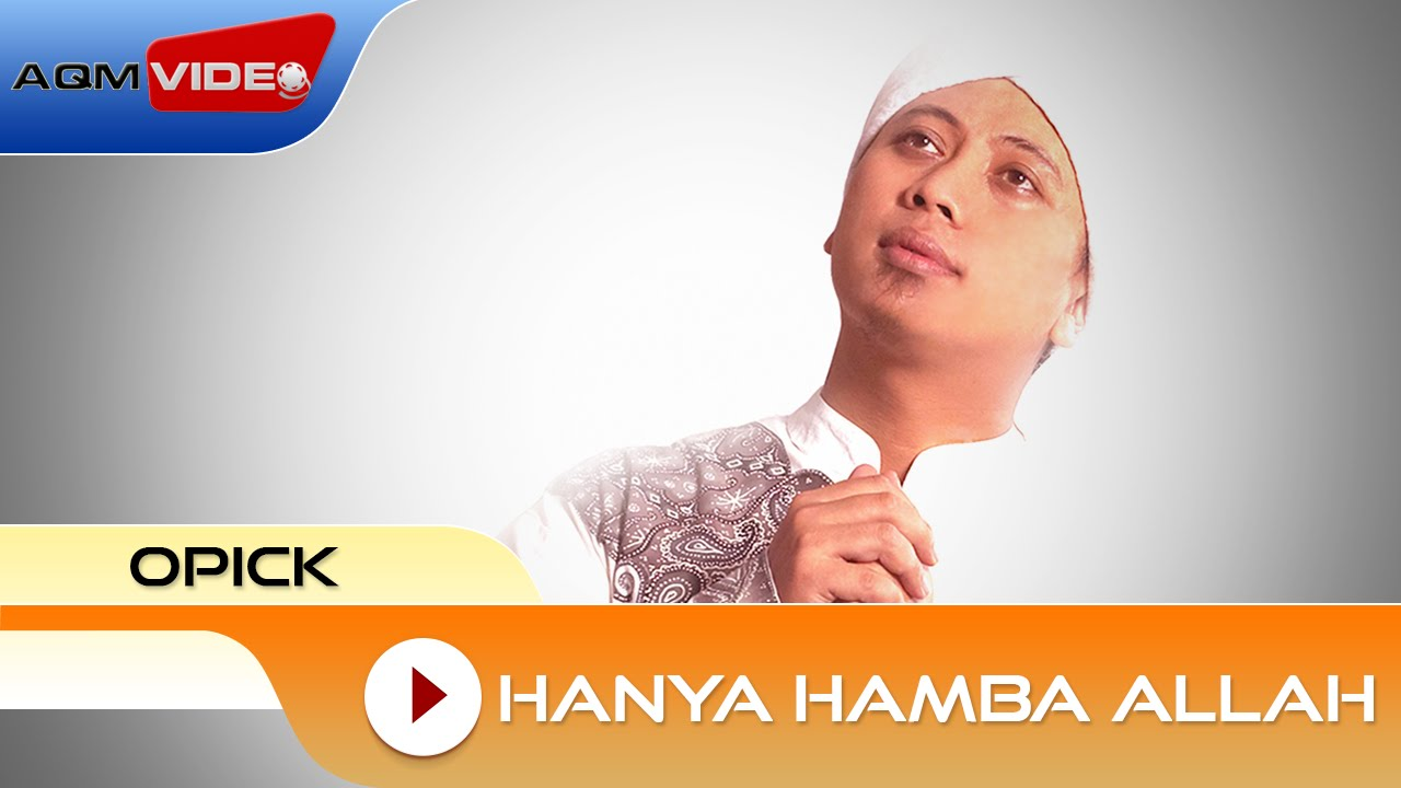 Download Opick - Hanya Hamba Allah MP3 Gratis