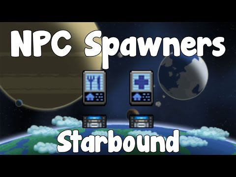 NPC Spawners - Starbound Guide - Gullofdoom - Guide/Tutorial - BETA