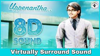 Uppenantha | 8D Audio Song | Aarya 2 | Bass Boosted | Telugu 8D Songs