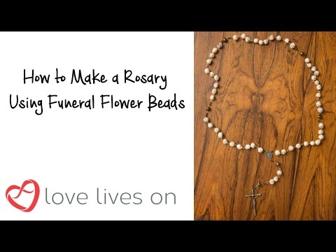 Memorial Craft: How to make a Rosary out of Funeral Flower Beads