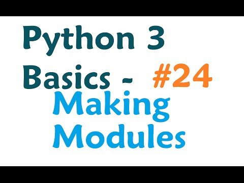 Python 3 Programming Tutorial - Making Modules