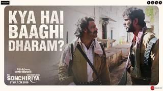 Sonchiriya | Kya Hai Baaghi Dharam? | Sushant, Bhumi, Manoj, Ranvir | Abhishek C | 1st March 2019