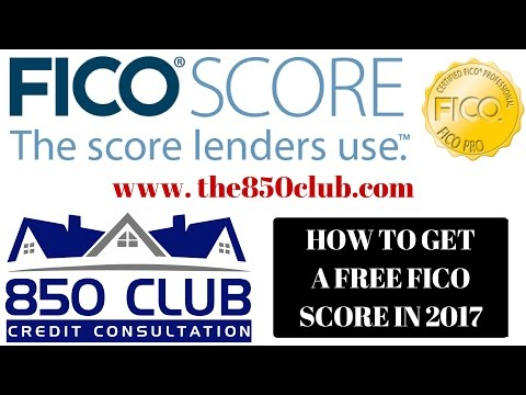 How To Get A Free FICO Score In 2017 - 850 Club Credit Consultation