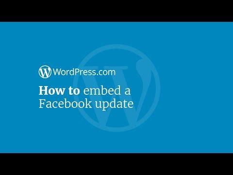 WordPress Tutorial: How to Embed a Facebook Update in Your Website