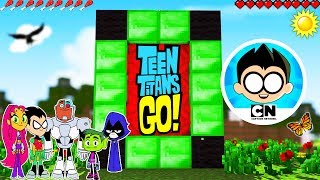 Minecraft - How to Make a Portal to TEEN TITANS GO!