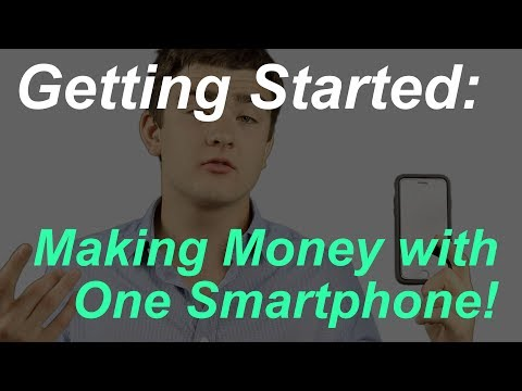 How to Start Making Money with One Smartphone - $0 to $1800 a Month!