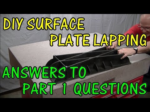 DIY SURFACE PLATE LAPPING ANSWERS TO PART 1 QUESTIONS
