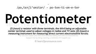 Potentiometer pronunciation and definition