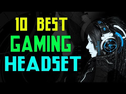 10 BEST GAMING HEADSET YOU SHOULD CHECKOUT IN 2018
