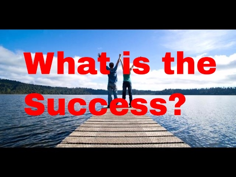 What is the Success? - A Real Motivation of 2017