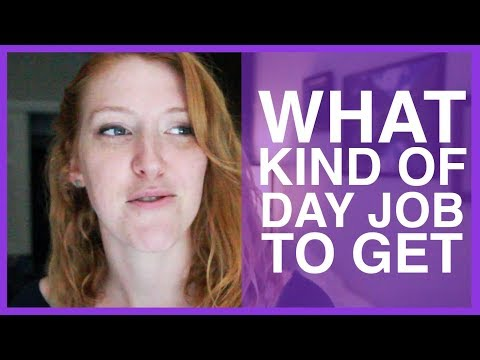 What Day Job To Get