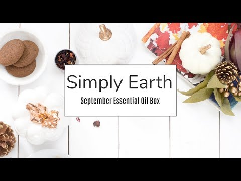 SEPTEMBER | SIMPLY EARTH ESSENTIAL OILS UNBOXING