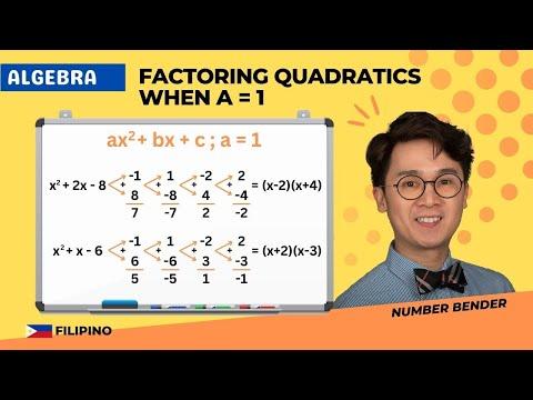 Algebra  - Paano mag-factor ng Quadratic Equations: ax^2 + bx +c