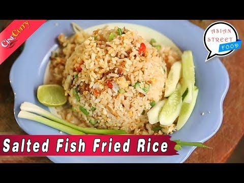 Salted Fish Fried Rice Recipe Asian Street Food