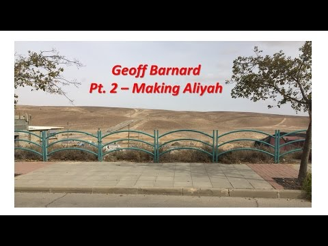 Interview: Geoff Barnard - Part 2 - Making Aliyah