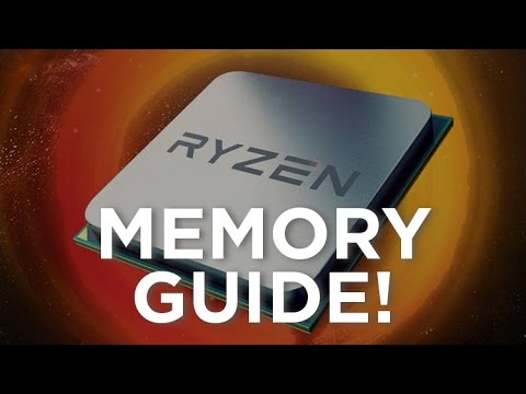 Ryzen - Memory (RAM) Guide!