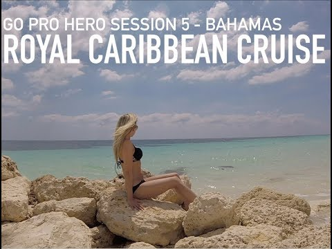 Royal Caribbean Cruise | GoPro Hero Session 5 | Bahamas