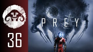 PREY (Nightmare Difficulty) #36 : Another one of THOSE days ...