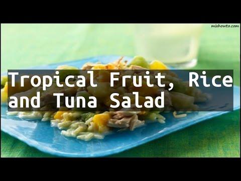 Recipe Tropical Fruit, Rice and Tuna Salad