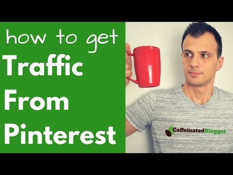How To Get Traffic From Pinterest [2018] | How To Use Pinterest To Drive Traffic To Your Blog