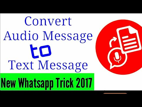 Convert Audio Message to Text Message.. WhatsApp new Trick 2017.