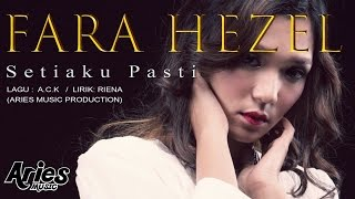 Fara Hezel - Setiaku Pasti (Official Lirik Video)