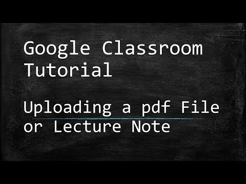 Google Classroom Tutorial - 3: Uploading a pdf file or lecture note