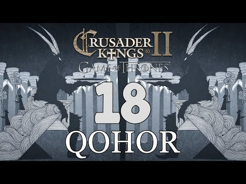 Ck2: Game of Thrones - DEUS GOAT! Qohor Episode 18