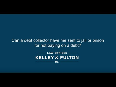 Can a debt collector have me sent to jail or prison for not paying on a debt?