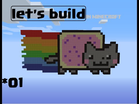Let's Build in Minecraft *1[NYAN CAT!]