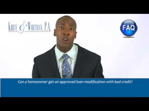 Can a homeowner get an approved loan modification with bad credit?