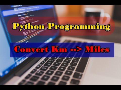 Python Program to Convert Kilometers to Miles || Python Programming Tutorials