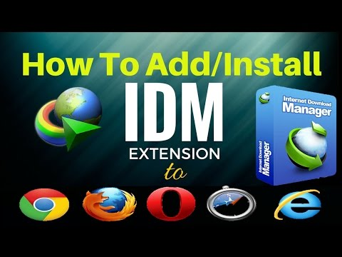 How To Integrate IDM  Extension In Google Chrome / Opera / Firefox