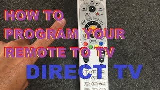 How To Program Your Directv Remote To Your Tv And Obtain Your Tv Code
