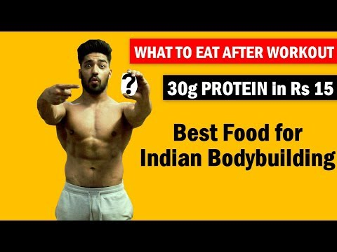 What To Eat After Workout (Fat Loss & Muscle Gain) | Indian Bodybuilding
