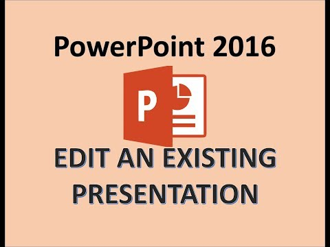 PowerPoint 2016 - Edit an Existing Presentation