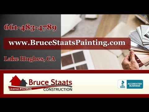 Bruce Staats Contruction | Lake Hughes CA Painting Contractors