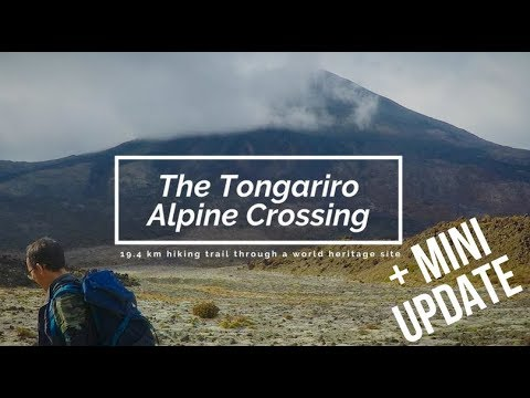 Tongariro Alpine Crossing + Mini Update
