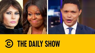 Michelle Obama Throws Shade At Melania Trump   The Daily Show With Trevor Noah