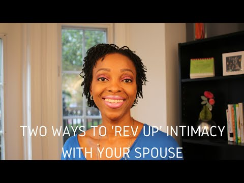 Marriage Advice - Two Ways To 'Rev Up' Intimacy With Your Spouse