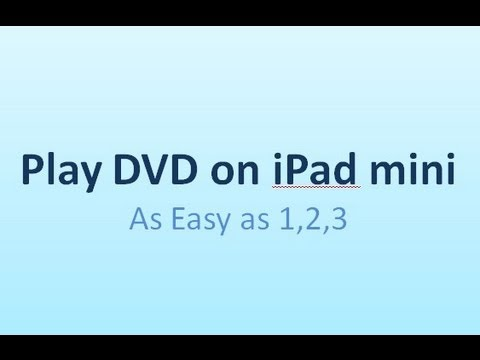 How to Rip DVD for Playing on iPad mini